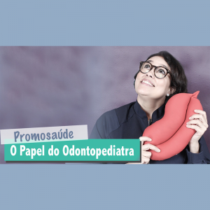 O papel do Odontopediatra na vida da criança | Dra. Cláudia Tavares