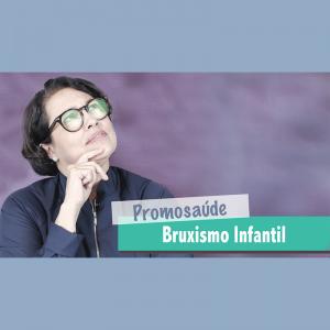 Bruxismo infantil: o que fazer? | Dra. Cláudia Tavares